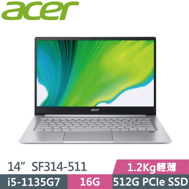 "Acer Swift3 SF314-511-545L 銀(i5-1135G7/16G/512G SSD/14"" FHD/W10)輕薄筆電"