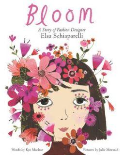 Bloom: A Story of Fashion Designer Elsa Schiaparelli  時尚傳奇的故事:艾爾莎‧夏帕瑞麗(外文書)(精裝)