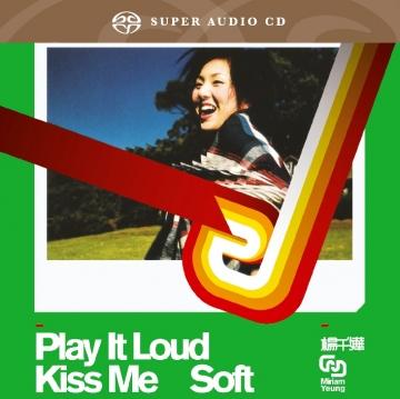 楊千嬅 / Play It Loud Kiss Me Soft  SACD