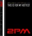 2PM / THIS IS FOR MY HOTTEST~2PM 1st CONCERT >DON'T STOP CAN'T STOP韓國進口寫真集 DVD|2PM||環球唱片