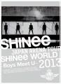 SHINee / JAPAN ARENA TOUR SHINee WORLD 2013 ~Boys Meet U~【初回限量版】2DVD